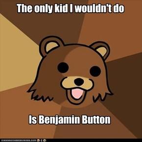 Pedobear: Benjamin Button
