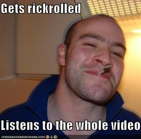 Good Guy Greg Actually Enjoys It