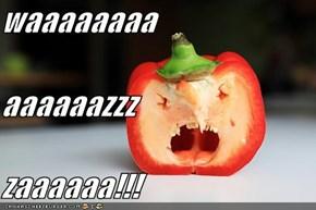 waaaaaaaa aaaaaazzz zaaaaaa!!!