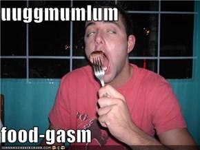 uuggmumlum  food-gasm