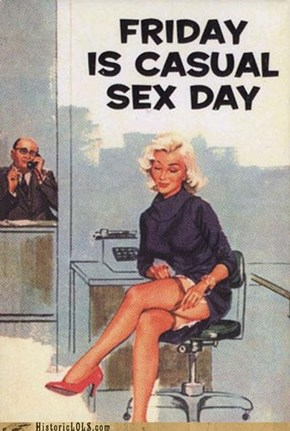 Remember, Friday Is Casual Sex Day