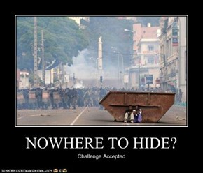 NOWHERE TO HIDE?
