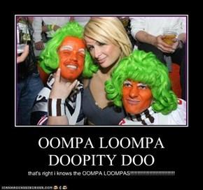 OOMPA LOOMPA DOOPITY DOO