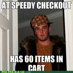 Scumbag Steve: The Customer Is Always a Jerk