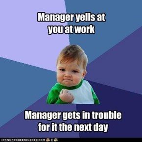 Manager yells at you at work
