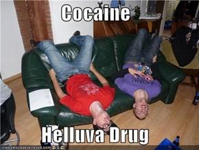 Cocaine  Helluva Drug