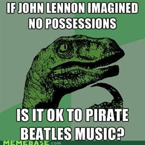 Philosoraptor: And No RIAA Too...