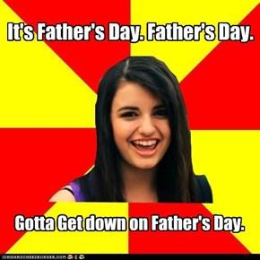 Rebecca Black: Father's day.