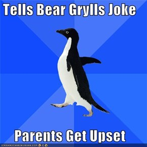 Tells Bear Grylls Joke  Parents Get Upset