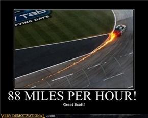 88 MILES PER HOUR!