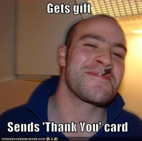 Gets gift  Sends 'Thank You' card