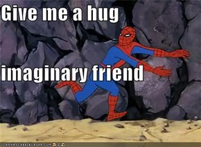 Give me a hug imaginary friend