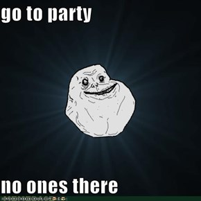 go to party  no ones there