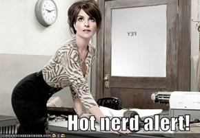 Hot nerd alert!