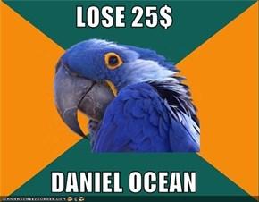 LOSE 25$  DANIEL OCEAN