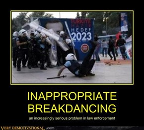 INAPPROPRIATE BREAKDANCING