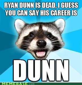 His career is Dunn