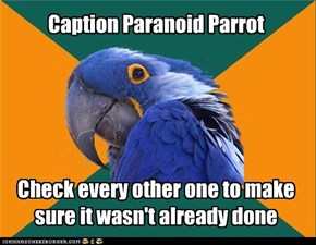 Paranoid Parrot: Was This Done Already?!