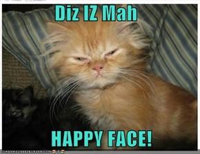 Diz IZ Mah      HAPPY FACE!