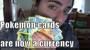 Pokemon cards are now a currency