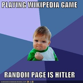 PLAYING WIKIPEDIA GAME  RANDOM PAGE IS HITLER
