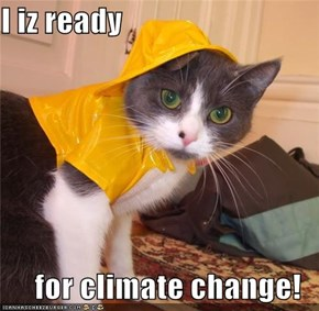 I iz ready  for climate change!