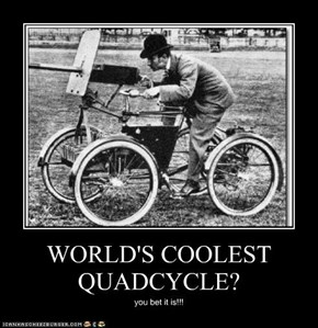 WORLD'S COOLEST QUADCYCLE?