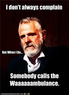 I don't always complain.
