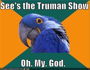 Paranoid Parrot: Cue the Sun!