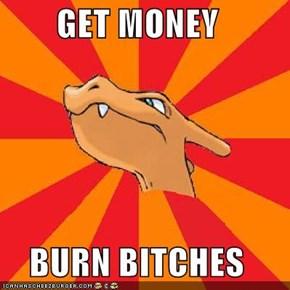 GET MONEY  BURN BITCHES