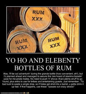 YO HO AND ELEBENTY BOTTLES OF RUM