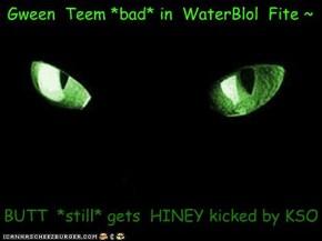 Gween  Teem *bad* in  WaterBlol  Fite ~