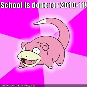 School is done for 2010-11!