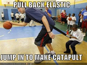 PULL BACK ELASTIC  JUMP IN TO MAKE CATAPULT