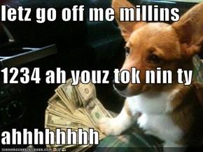 letz go off me millins  1234 ah youz tok nin ty ahhhhhhhh