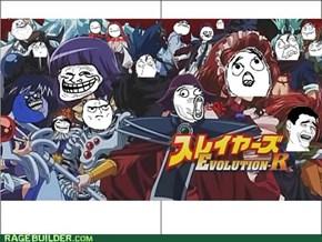 Slayers rage