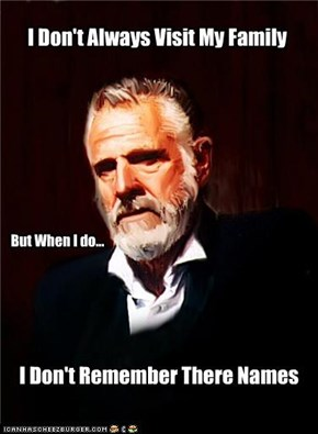 I Don't Always Visit My Family