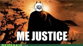 ME JUSTICE!!!
