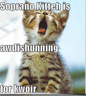 Soprano Kitteh is awdishunning for kwoir
