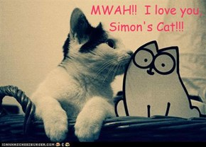 MWAH!!  I love you, Simon's Cat!!!