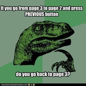 If you go from page 3 to page 2 and press PREVIOUS button