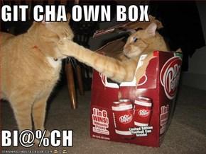 GIT CHA OWN BOX  BI@%CH
