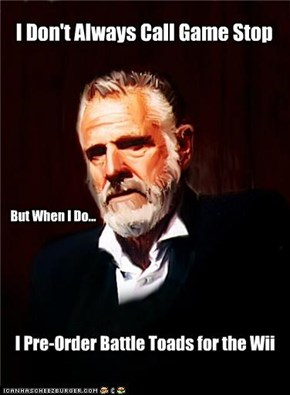 I Don't Always Call Game Stop