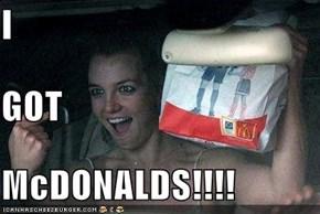 I  GOT McDONALDS!!!!