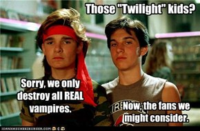 "Those ""Twilight"" kids?"