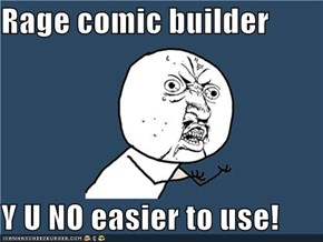 Rage comic builder  Y U NO easier to use!