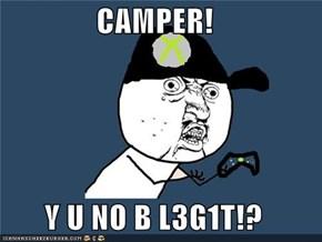 CAMPER!  Y U NO B L3G1T!?