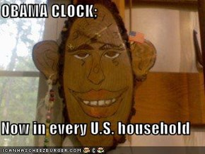 OBAMA CLOCK;  Now in every U.S. household