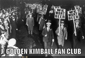 J. GOLDEN KIMBALL FAN CLUB