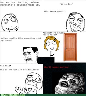 Morning toilet - Rage!